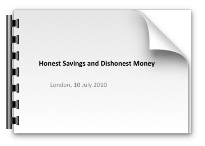 Honest Savings and Dishonest Money