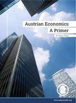 "Dr Eamonn Butler, ""Austrian Economics – A Primer"""