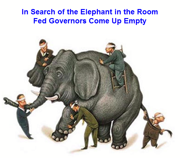 Mish Shedlock: In Search of Elephant in Room, Fed Governors Come Up Empty