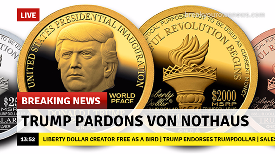 Great news for fans of monetary freedom – Liberty Dollar minter Bernard von NotHaus gets a presidential pardon …