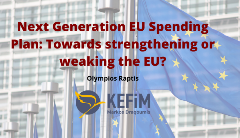 "Next Generation EU"" spending plan: Towards strengthening or weakening the EU in the long run"